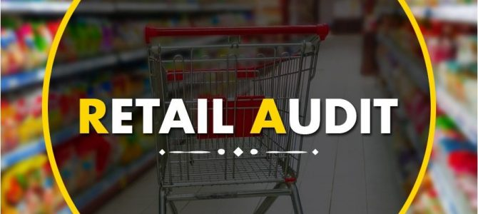 Retail Audit: An Important Element For The Smooth Functioning Of Companies