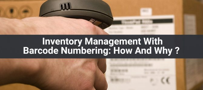 Inventory Management With Barcode Numbering: How And Why?