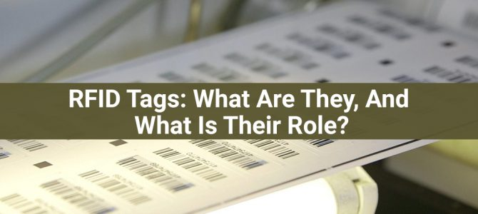 RFID Tags: What Are They, And What Is Their Role?