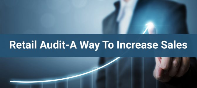 Retail Audit-A Way To Increase Sales