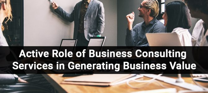 Active Role of Business Consulting Services in Generating Business Value