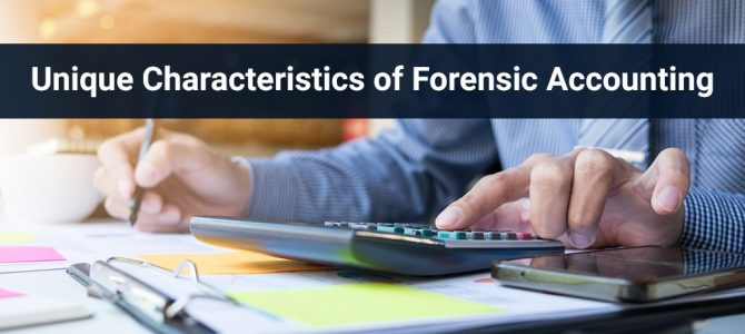 Unique Characteristics of Forensic Accounting